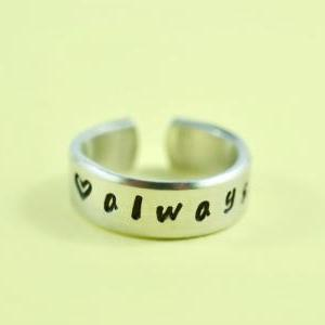 always - Hand Stamped Aluminum Ring..