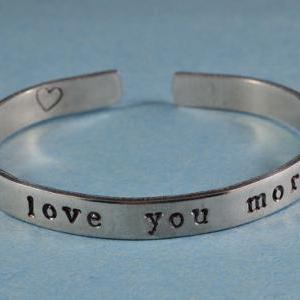 i love you more - Hand Stamped Alum..